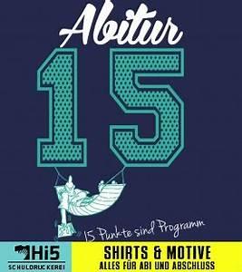 Punkte Berechnen Abi : abimotiv abitur 15 15 punkte sind programm a mc222764 0 auf deinem abi shirt von schuldruckerei ~ Themetempest.com Abrechnung