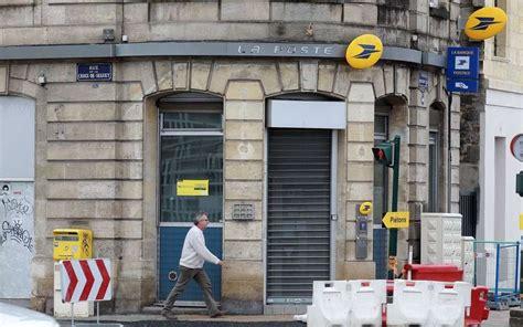 bureau de poste la rochelle bordeaux métropole la poste ferme ses bureaux en ville