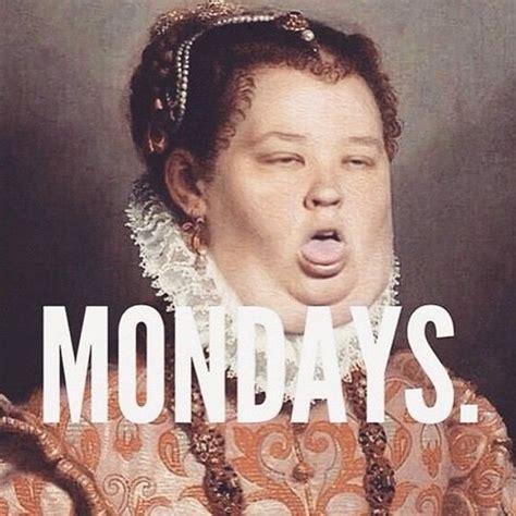 Mondays Meme - happy monday meme funny it s monday pics and images