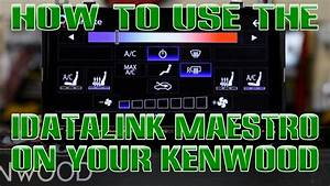 How To Use The Idatalink Maestro Interface On Your Kenwood Radio