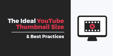 best thumbnail the ideal thumbnail size best practices