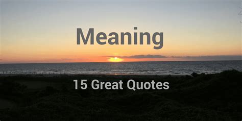 great quotes  meaning   work