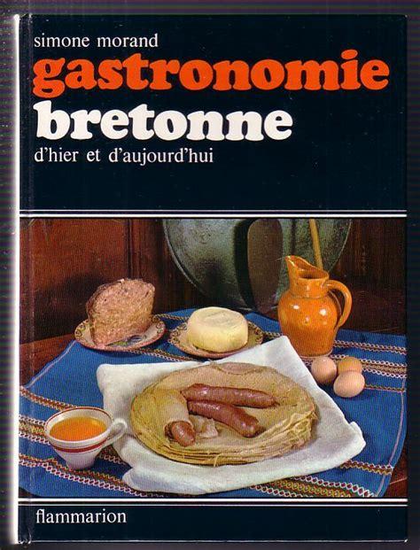 gastronomie bretonne d hier et d aujourd hui simone