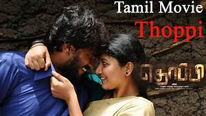 Youtube Movies Full : latest tamil movie 2015 thoppi full movie in hd ~ Zukunftsfamilie.com Idées de Décoration