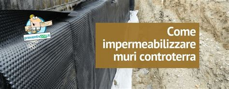 Impermeabilizzazione Muri Interni Impermeabilizzazione Dei Muri Controterra Preventivone