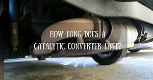 How Long Does A Catalytic Converter Last