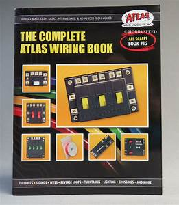Atlas The Complete Wiring Book All Scales Train O Ho N G