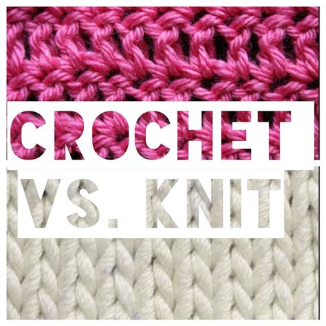 what is the difference between knitting and crocheting crochet vs knit which do you prefer does it make a difference crochet knit crocheting
