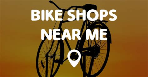 This is great if you try to support local businesses, but prices at these. BIKE SHOPS NEAR ME - Points Near Me