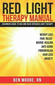 Red Light Therapy Manual  Beginners Guide To Red And Near