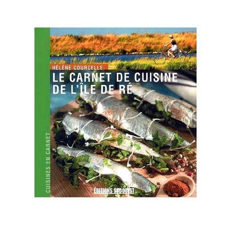cuisine ile de re le carnet de cuisine de l 39 île de ré recettes de terroir