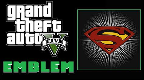 Grand Theft Auto 5 / Gta5 Superman Logo Emblem Tutorial