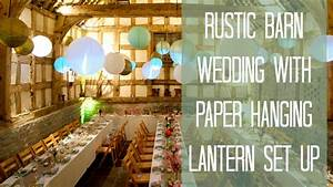 Rustic Barn Wedding With Paper Hanging Lantern Set Up