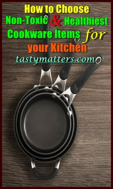 choose  toxic healthiest cookware items   kitchen