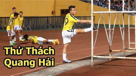 Thử Thách Bóng đá Cùng Nguyễn Quang Hải U23 Việt Nam Vừa