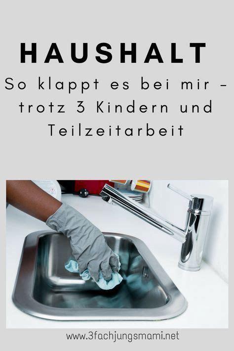 Wie Oft Putzt Ihr Eure Wohnung by Haushaltsorganisation Bei Familie Mit Drei Kindern Und