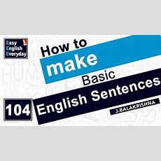 How To Make Basic English Sentences How To Learn Sentences In English Easy English Everyday
