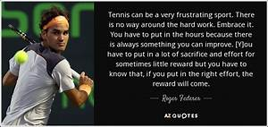 TOP 25 QUOTES BY ROGER FEDERER (of 117) | A-Z Quotes