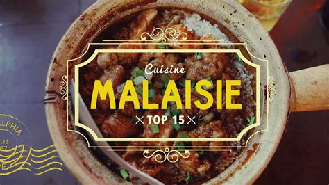 cuisine malaisienne top 15 de la cuisine malaisienne malaisie cuisine