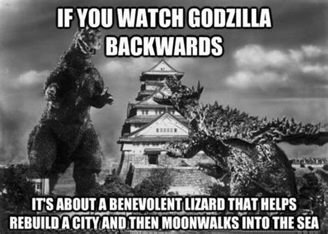 If you watch Godzilla backwards ? Geek's Humor