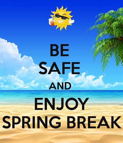 Image result for enjoy safe & fun spring break
