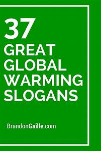 The 25+ best ideas about Global Warming Slogans on ...