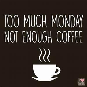 Monday Coffee Quotes. QuotesGram