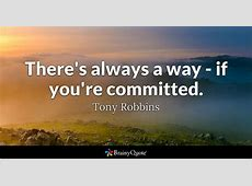 There's always a way if you're committed Tony Robbins