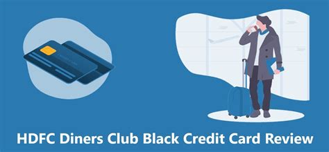 Maybe you would like to learn more about one of these? HDFC Diners Club Black Credit Card Review - CreditHita