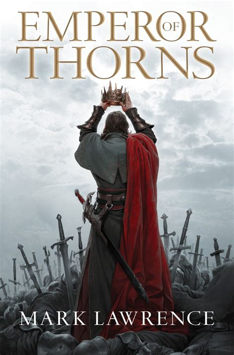Emperor Of Thorns By Mark Lawrence  Book Review The