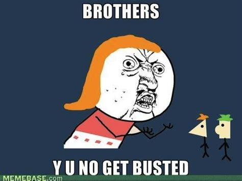 Phineas And Ferb Memes - y u no phineas and ferb fan art 33069129 fanpop