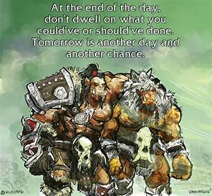 Let's share... Warcraft Tauren Chieftain Quotes