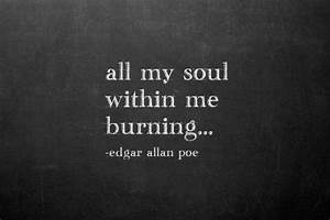 The Raven Edgar... Burning Soul Quotes
