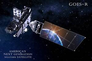Launch of GOES-R Transformational Weather Satellite Likely ...