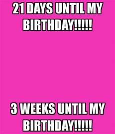 3 Days until My Birthday