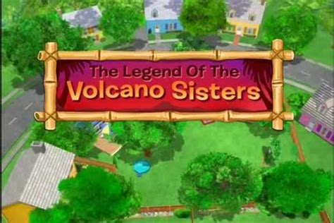 legend   volcano sisters  backyardigans wiki