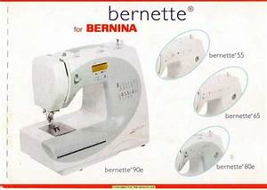 Bernina Bernette 55 65 80e 90e Instruction Manual Plus