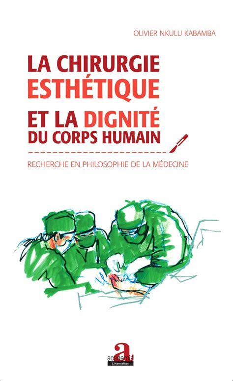 ebook chirurgie esth 233 tique et la dignit 233 du corps humain
