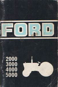 Ford Tractor 2000 3000 4000 5000 Operators Manual