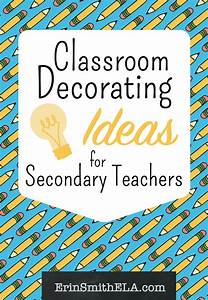 Classroom Decorating Ideas for Secondary Teachers - Erin