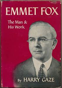 Emmet Fox  The Man And His Work