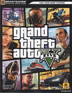 Grand Theft Auto V Signature Series Guide For Gta 5