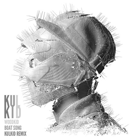 Boat Song Wood by Woodkid Boat Song Kulkid Remix Do You Like That Song