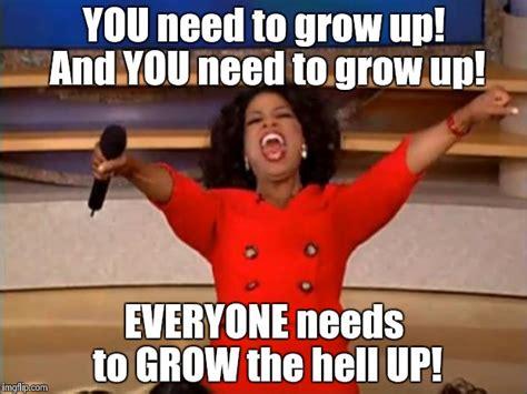 Grow Up Meme Oprah You Get A Meme Imgflip