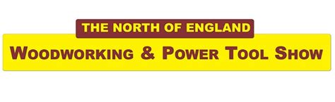 north  england woodworking power tool show event