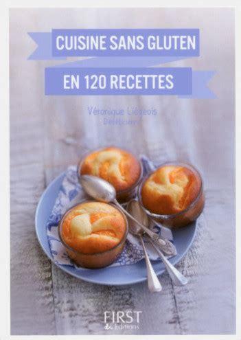 cuisine sans gluten recettes petit livre de cuisine sans gluten en 120 recettes lisez