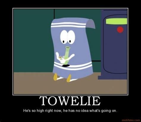 Towelie Meme - your a towel south park pinterest towels parks and south park