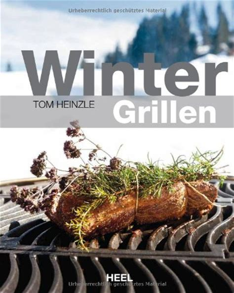 grillparty im winter die grillparty im winter rezepte ideen und tipps f 252 r das angrillen im schnee