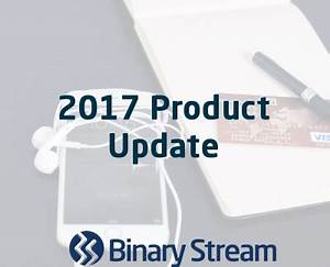 Binary Stream - 2017 Product Update - ERP Software Blog