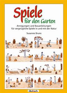 Spiele Für Den Garten : werkbuch biogarten ~ Whattoseeinmadrid.com Haus und Dekorationen